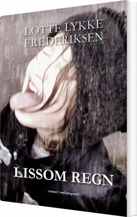 Image of   Lissom Regn - Lotte Lykke Frederiksen - Bog