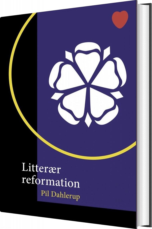 Litterær Reformation - Pil Dahlerup - Bog