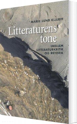 Litteraturens Tone - Marie Lund Klujeff - Bog