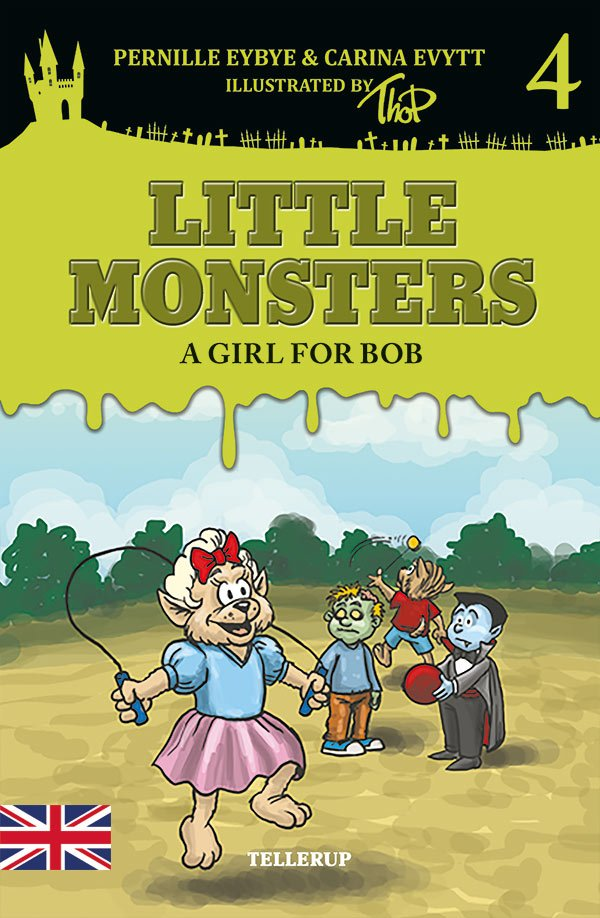 Little Monsters #4: A Girl For Bob - Pernille Eybye - Bog
