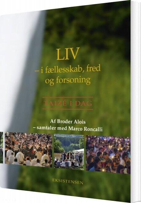 Liv - I Fællesskab, Fred Og Forsoning - Broder Alois - Bog