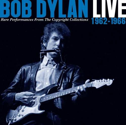 Image of   Bob Dylan - Live 1962-1966 - Rare Performance From The Copyright Collections - CD