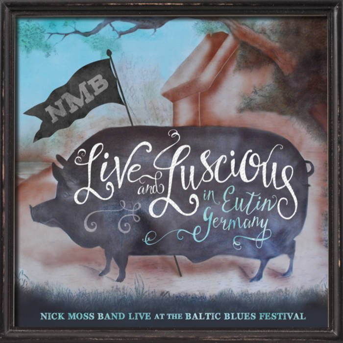 Image of   Nick Moss Band - Live And Luscious - CD