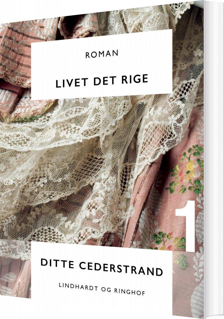 Image of   Livet Det Rige - Ditte Cederstrand - Bog