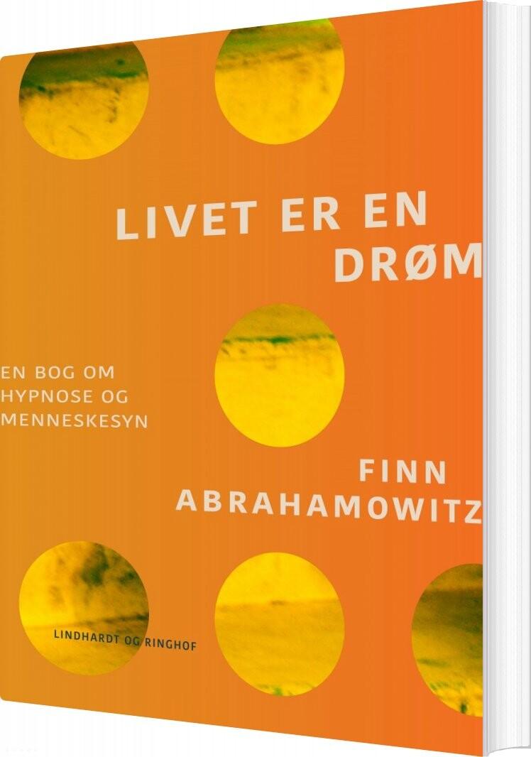 Livet Er En Drøm - Finn Abrahamowitz - Bog