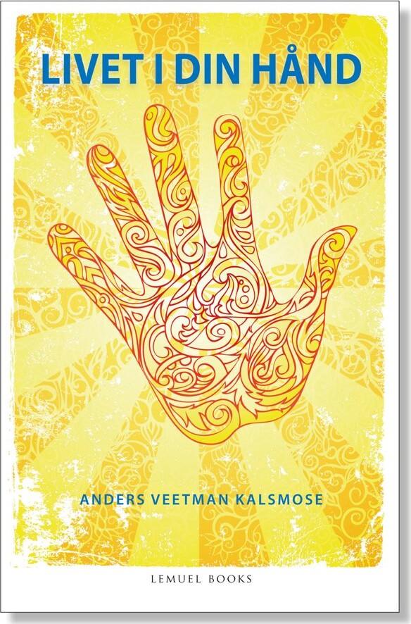 Livet I Din Hånd - Anders Veetman Kalsmose - Bog