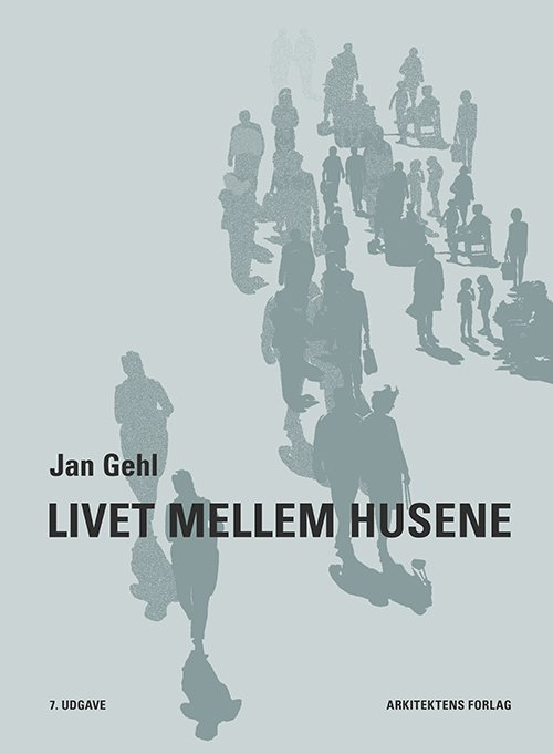 Billede af Livet Mellem Husene - Jan Gehl - Bog