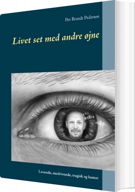 Image of   Livet Set Med Andre øjne - Per Brandt Pedersen - Bog