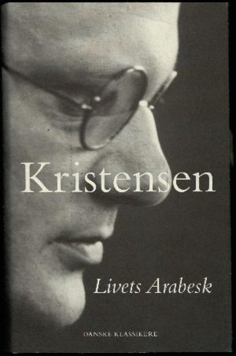 Image of   Livets Arabesk - Tom Kristensen - Bog