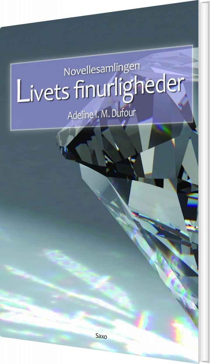 Image of   Livets Firnurligheder - Novellesamling - Adeline Dufour - Bog