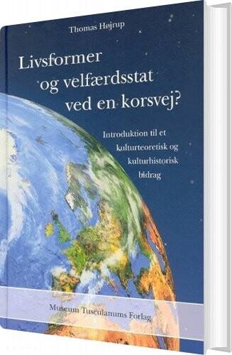 Image of   Livsformer Og Velfærdsstat Ved En Korsvej? - Thomas Højrup - Bog