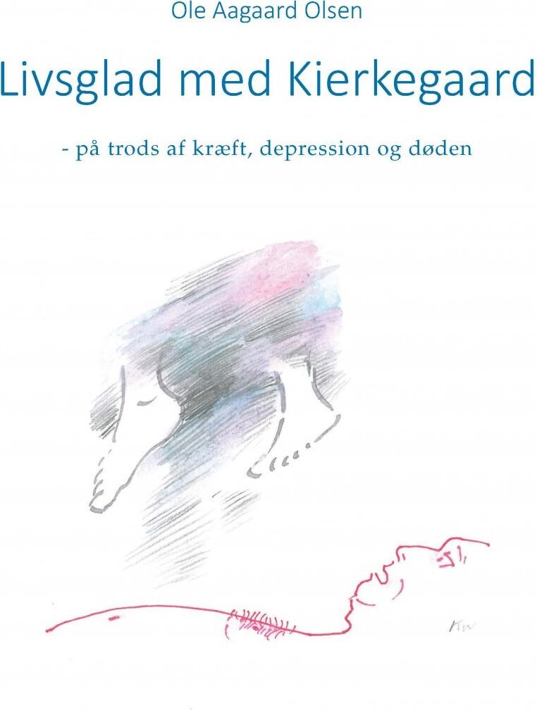 Image of   Livsglad Med Kierkegaard - Ole Aagaard Olsen - Bog