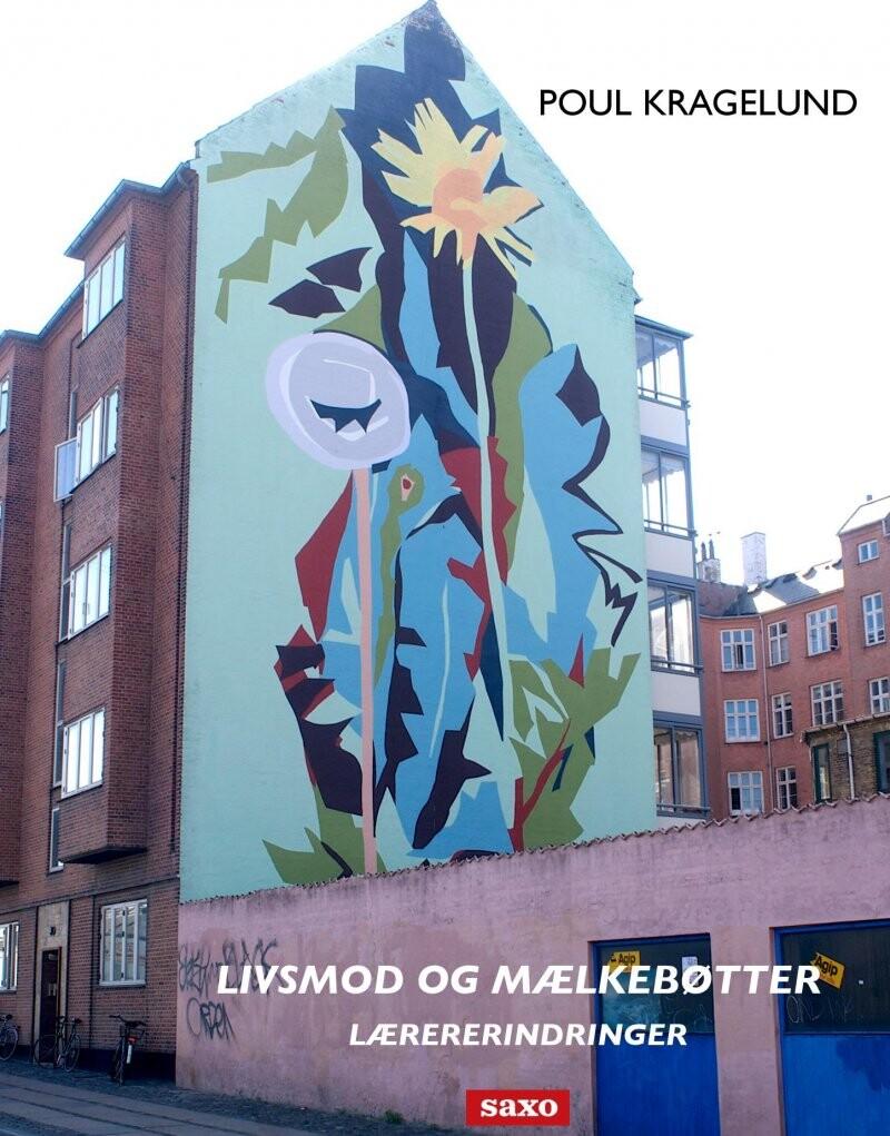 Image of   Livsmod Og Mælkebøtter - Poul Kragelund - Bog