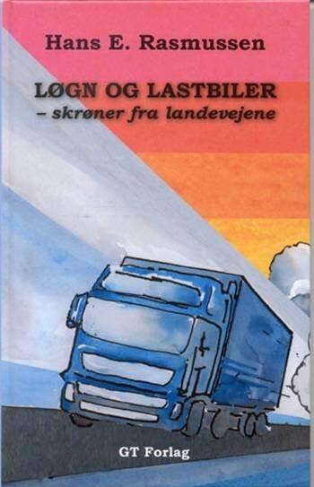 Løgn Og Lastbiler - Hans E. Rasmussen - Bog