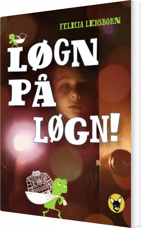 Image of   Løgn På Løgn! - Felicia Lensborn - Bog