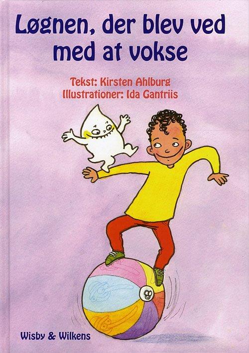 Image of   Løgnen, Der Blev Ved Med At Vokse - Kirsten Ahlburg - Bog