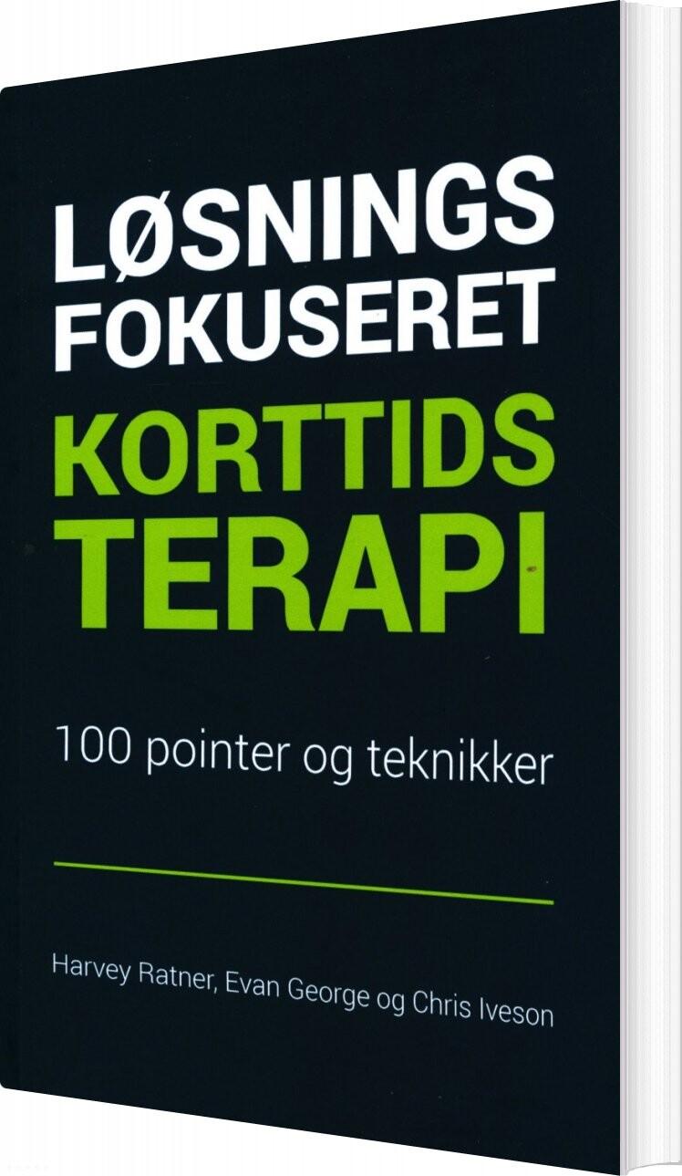 Løsningsfokuseret Korttidsterapi - 100 Pointer Og Teknikker - Chris Iveson - Bog