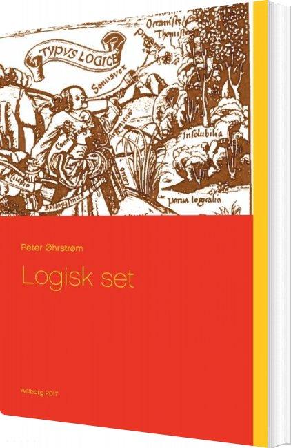 Image of   Logisk Set - Peter øhrstrøm - Bog