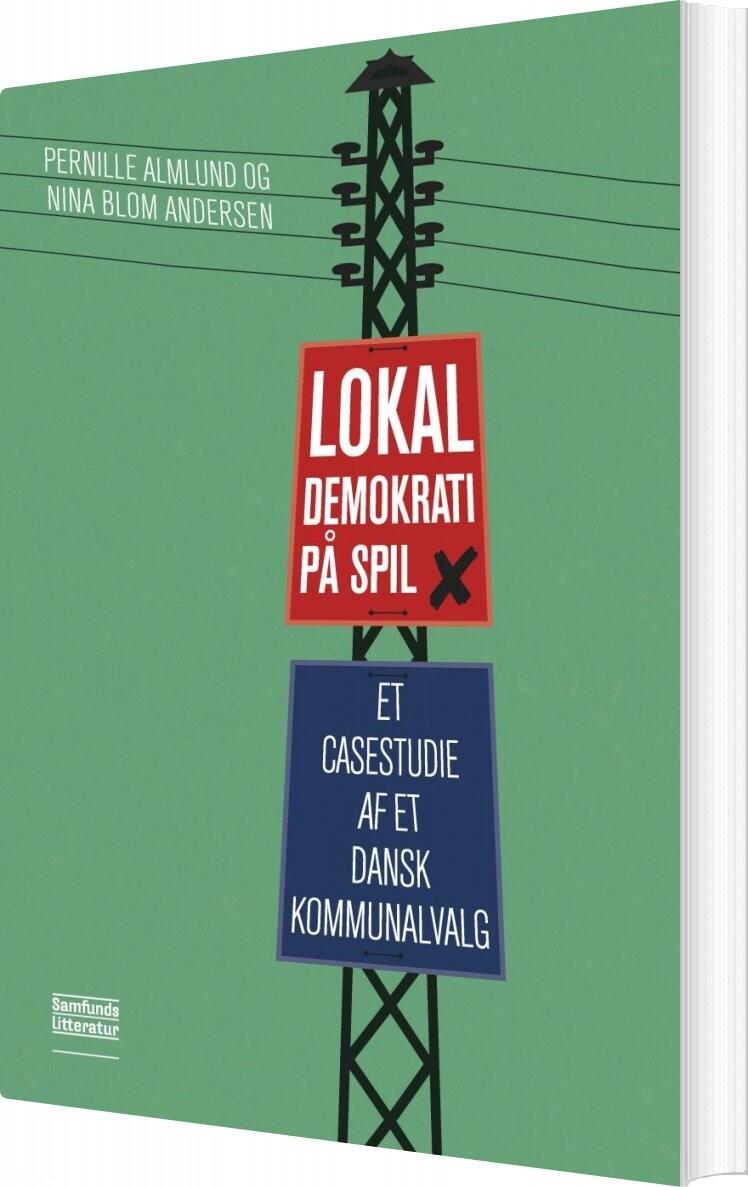 Image of   Lokaldemokrati På Spil - Pernille Almlund - Bog