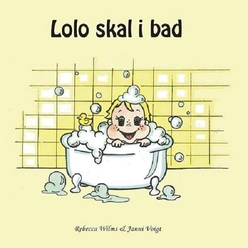 Lolo Skal I Bad - Rebecca Wilms - Bog