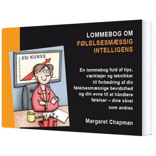 Image of   Lommebog Om Følelsesmæssig Intelligens - Margaret Chapman - Bog