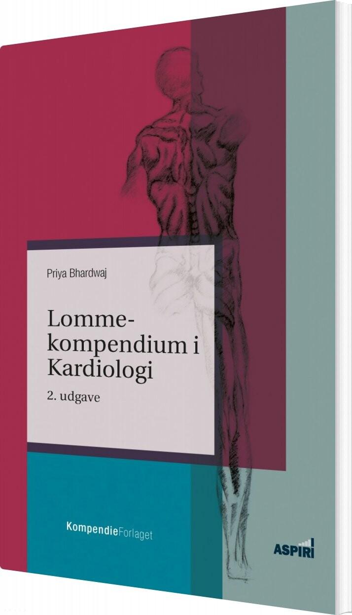 Lommekompendium I Kardiologi - Priya Bhardwaj - Bog