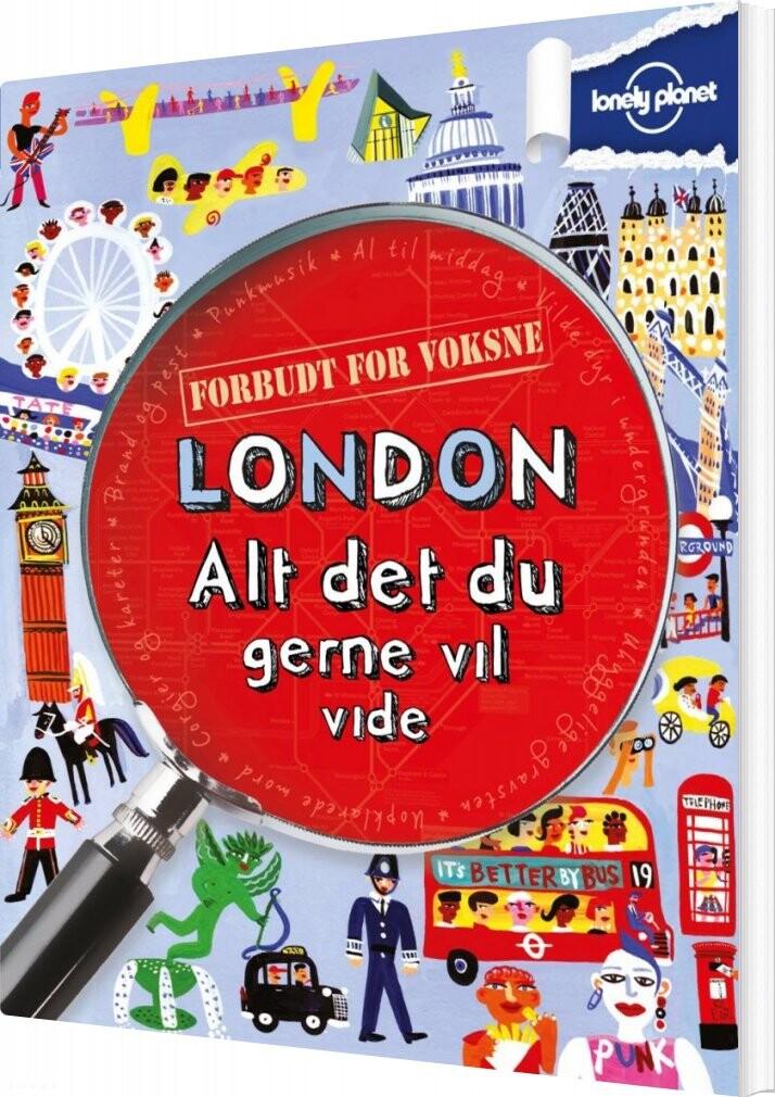Image of   London - Alt Det Du Gerne Vil Vide - Lonely Planet - Bog
