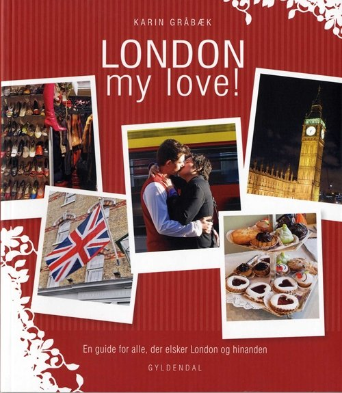 Image of   London My Love! - Karin Gråbæk - Bog