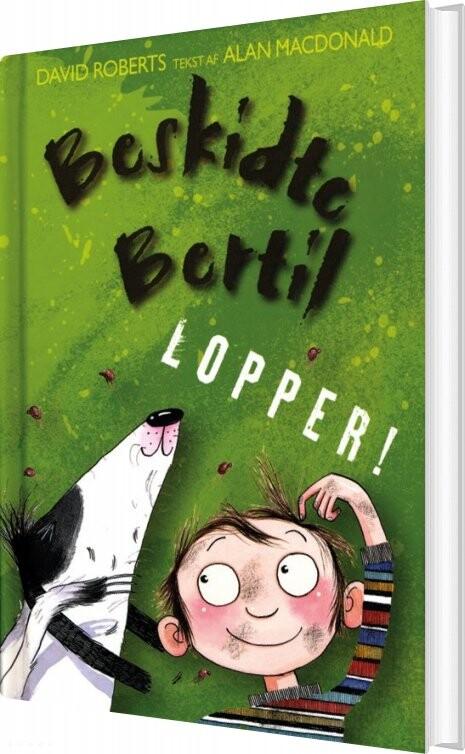 Image of   Beskidte Bertil - Lopper! - Alan Macdonald - Bog