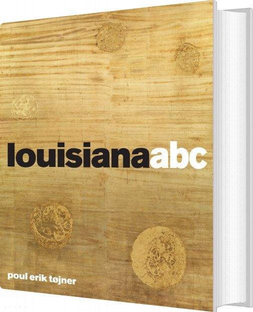 Image of   Louisianaabc - Poul Erik Tøjner - Bog