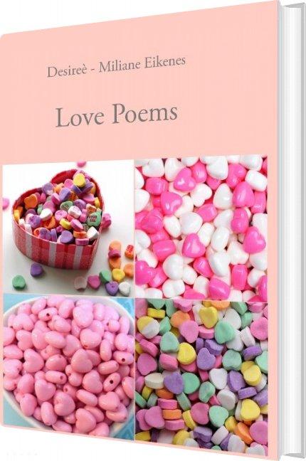 Love Poems - Desireè - Miliane Eikenes - Bog