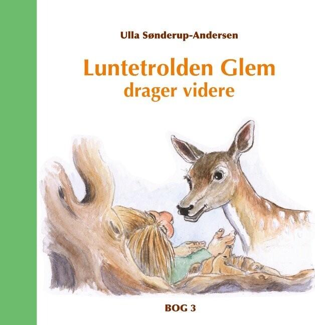 Luntetrolden Glem Drager Videre - Ulla Sønderup-andersen - Bog