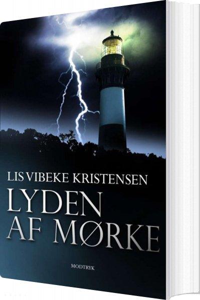 Image of   Lyden Af Mørke - Lis Vibeke Kristensen - Bog
