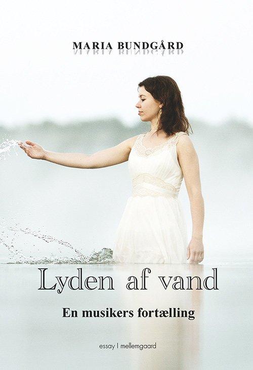 Image of   Lyden Af Vand - Maria Bundgård - Bog