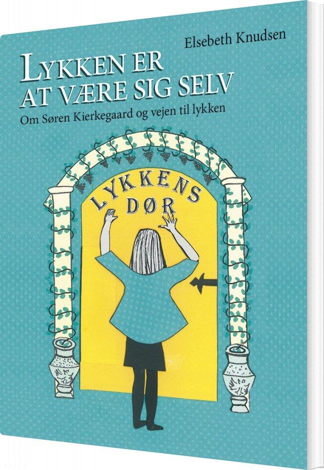 Lykken Er At Være Sig Selv - Elsebeth Knudsen - Bog