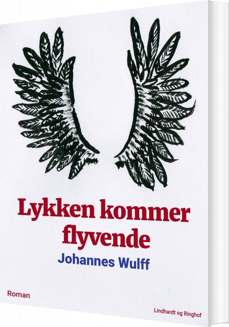 Lykken Kommer Flyvende - Johannes Wulff - Bog