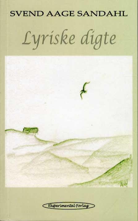 Lyriske Digte - Svend Aage Sandahl - Bog