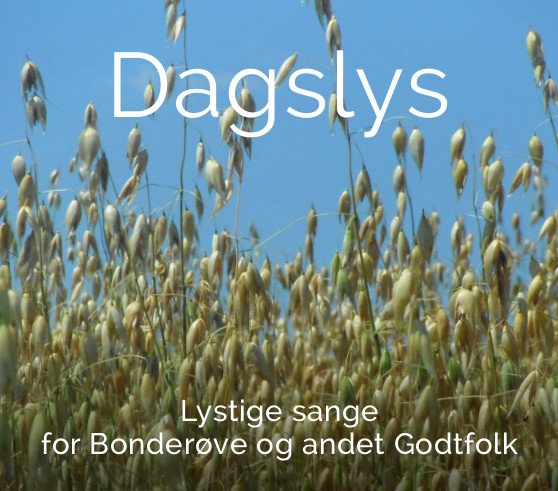 Image of   Dagslys - Lystige Sange For Bonderøve Og Andre Godtfolk - CD