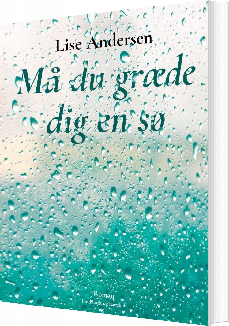 Image of   Må Du Græde Dig En Sø - Lise Andersen - Bog