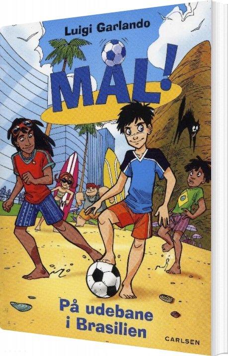 Mål! (2) På Udebane I Brasilien - Luigi Garlando - Bog