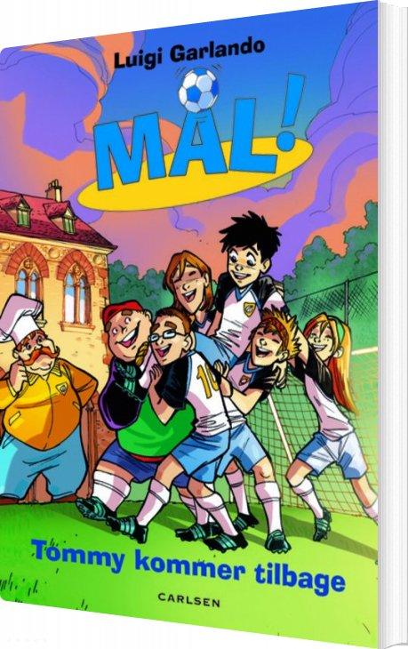 Mål! (9): Tommi Kommer Tilbage - Luigi Garlando - Bog