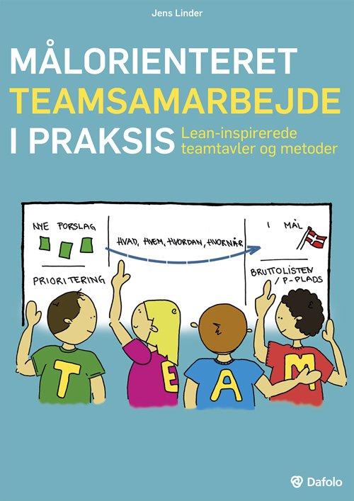 Image of   Målorienteret Teamsamarbejde I Praksis. Lean-inspirerede Teamtavler Og Metoder (inkl. Digitale Redskaber/hjemmeside) - Jens Linder - Bog