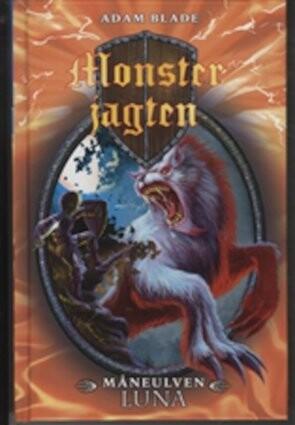 Monsterjagten 22 - Måneulven Luna - Adam Blade - Bog