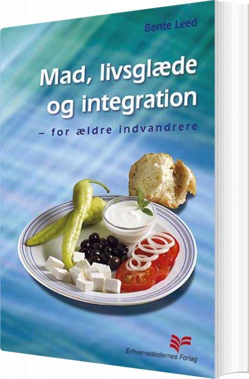 Image of   Mad, Livsglæde Og Integration - Bente Leed - Bog