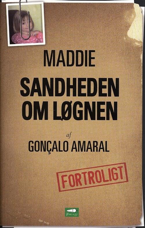 Maddie - Sandheden Om Løgnen - Gonzalo Amaral - Bog