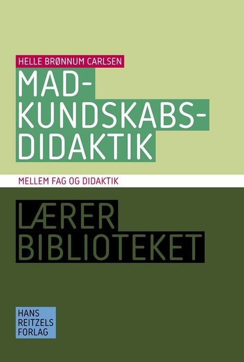 Image of   Madkundskabsdidaktik - Helle Brønnum Carlsen - Bog