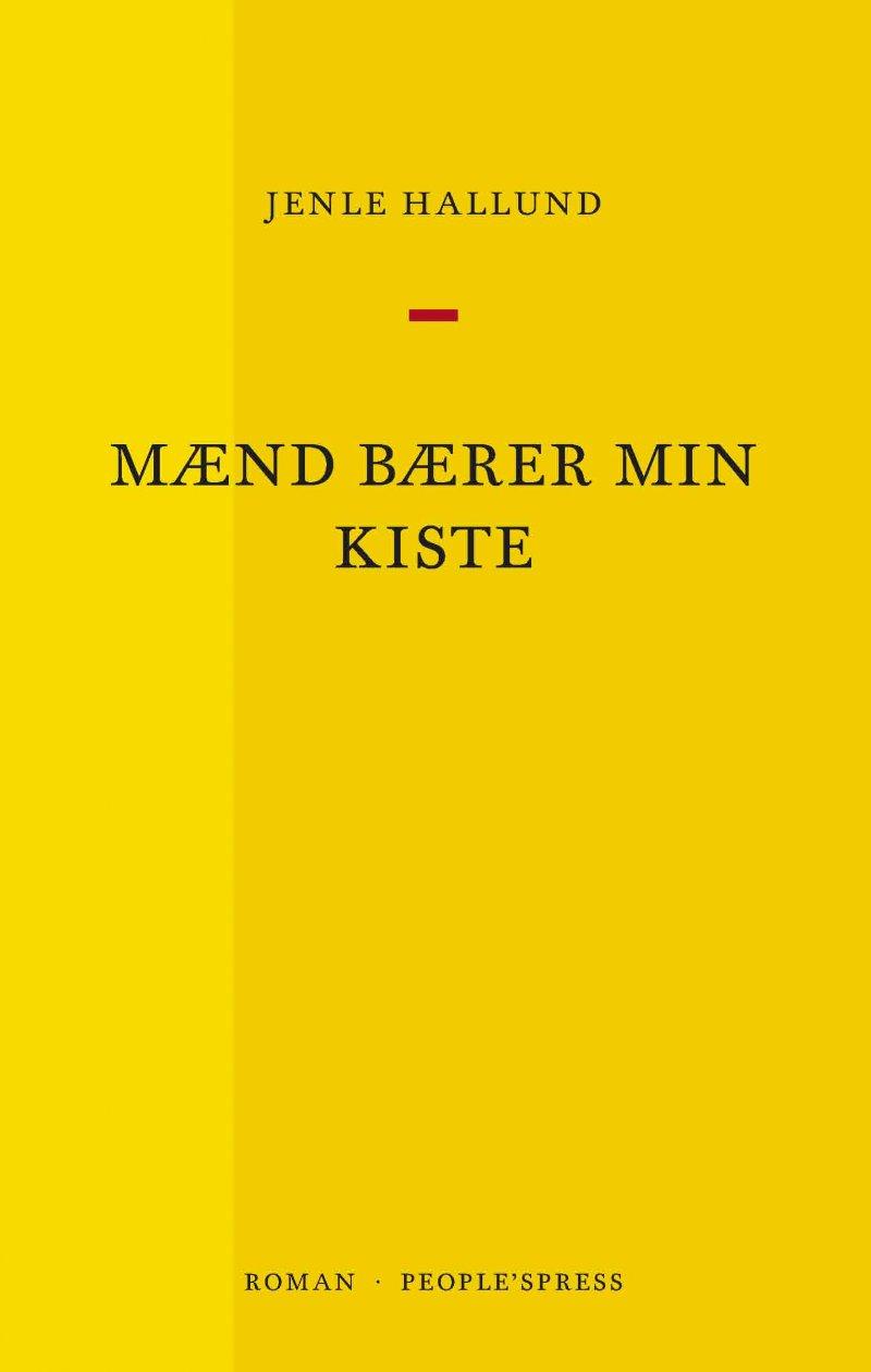 Mænd Bærer Min Kiste - Jenle Hallund - Bog