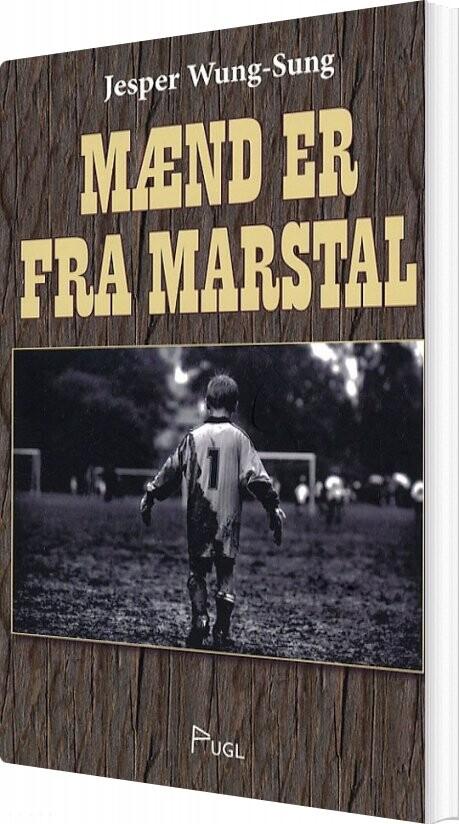 Image of   Mænd Er Fra Marstal - Jesper Wung-sung - Bog