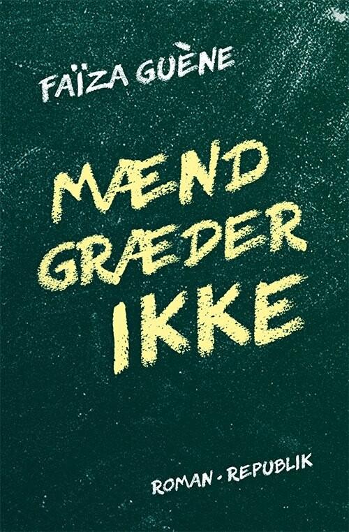 Image of   Mænd Græder Ikke - Faïza Guène - Bog