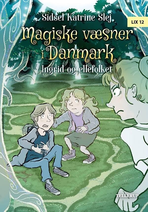 Magiske Væsner I Danmark #5: Ingrid Og Ellefolket - Sidsel Katrine Slej - Bog